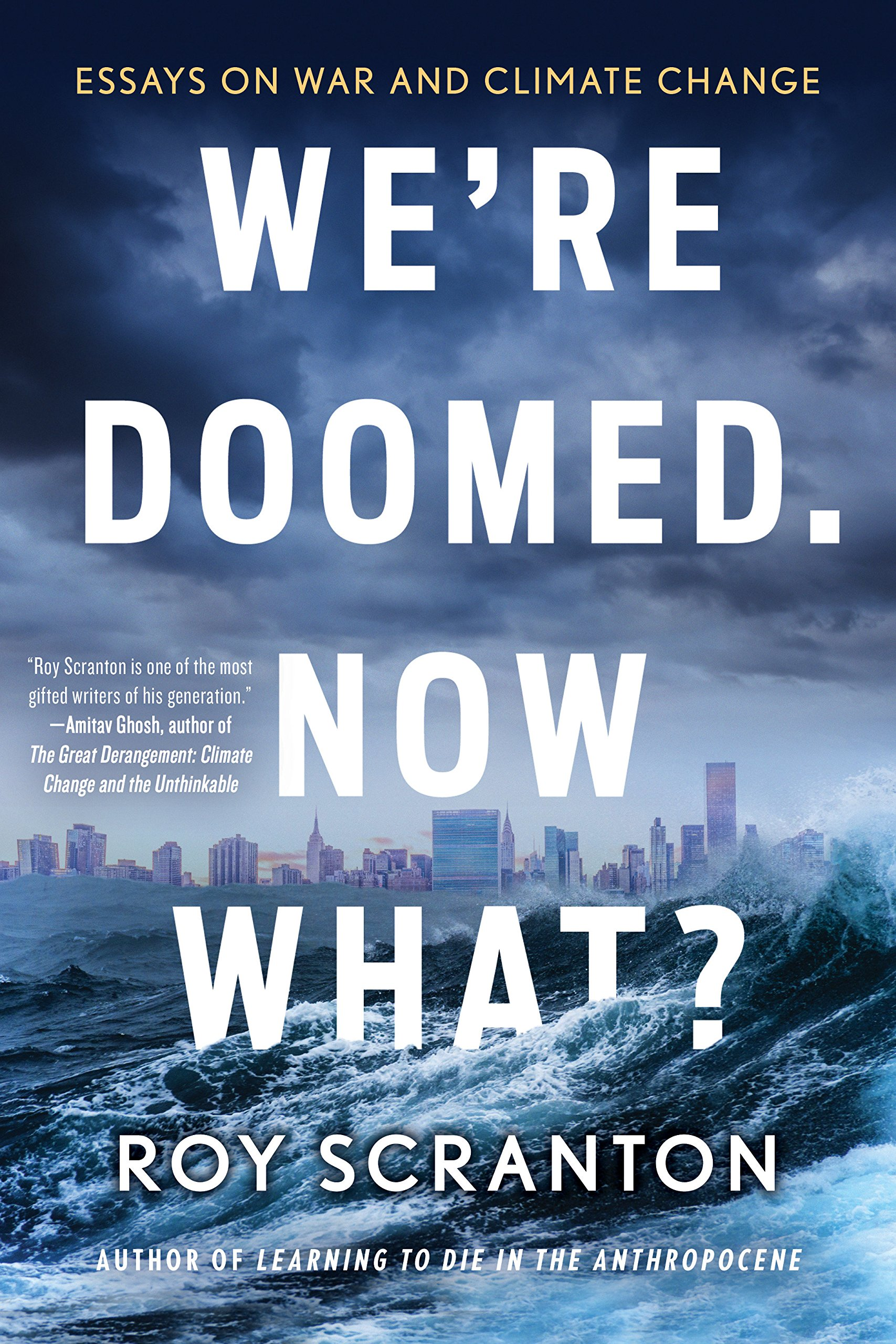 were doomed now what essays on war and climate change roy  follow the author