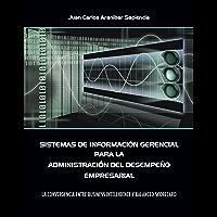 Sistemas de Información Gerencial para la Administración del Desempeño Empresarial