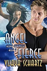 Angel Fierce (Azura Chronicles Book 2) Kindle Edition