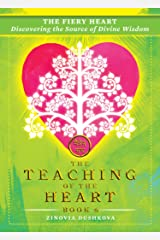 The Fiery Heart: Discovering the Source of Divine Wisdom (The Teaching of the Heart Book 6) Kindle Edition
