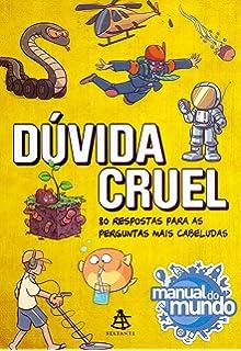 Duvida Cruel. 80 respostas para as perguntas mais cabeludas (Em Portugues do Brasil)