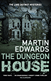 The Dungeon House (Lake District Cold-Case Mysteries Book 7)