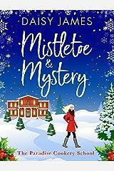 Mistletoe & Mystery (Paradise Cookery School Book 3) Kindle Edition