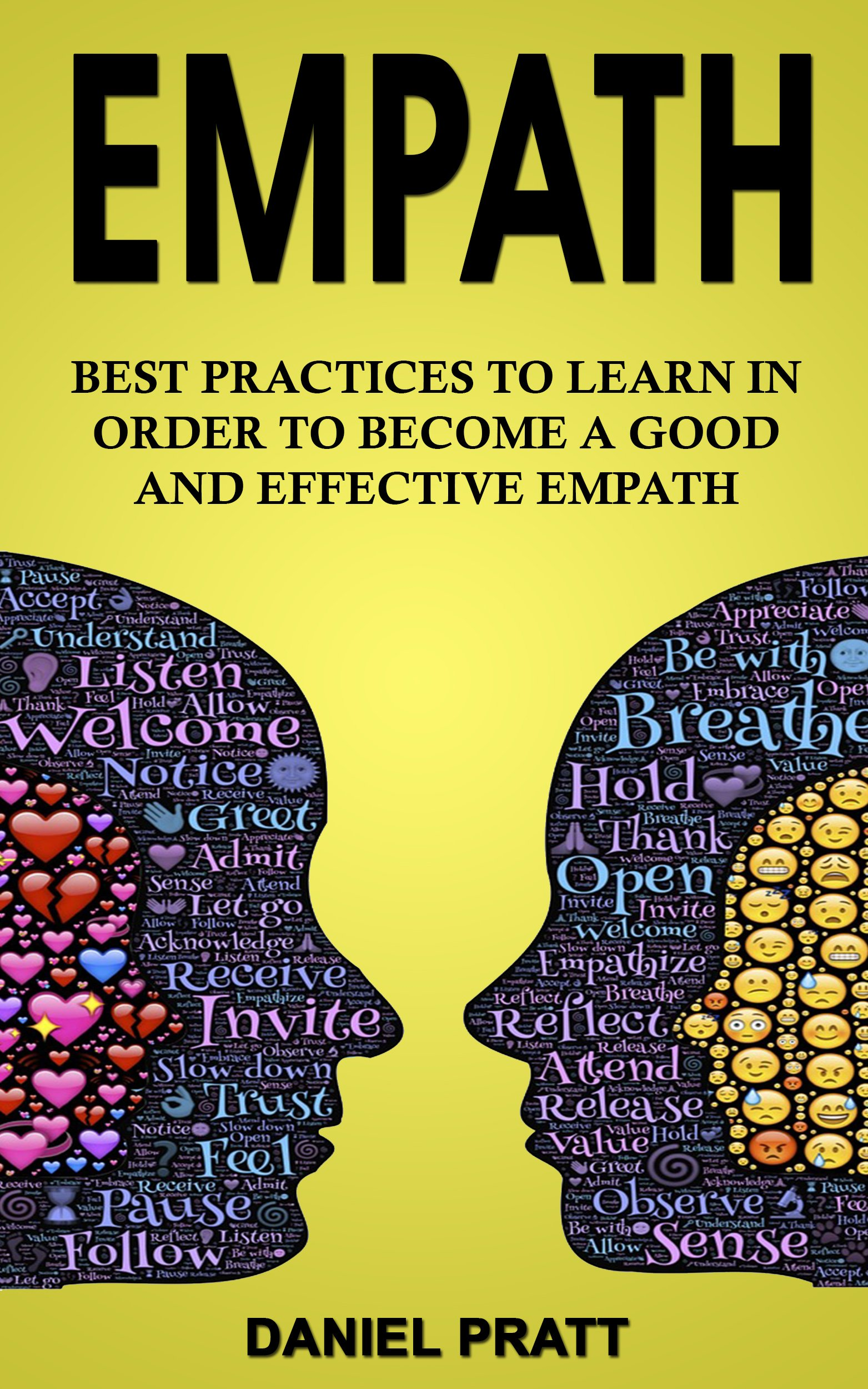Empath: Best Practices to Learn in order to become a Good and Effective Empath (English Edition)
