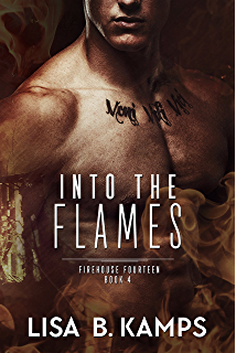 Once burned firehouse fourteen book 1 kindle edition by lisa b into the flames firehouse fourteen book 4 fandeluxe Image collections