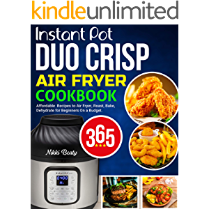 Instant Pot Duo Crisp Air Fryer Cookbook: 365 Days of Affordable and Healthy Instant Pot Duo Recipes to Air Fryer, Roast…