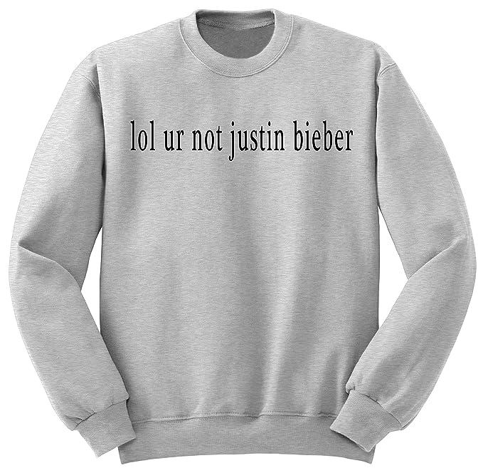 Lol ur not Justin Bieber Sudadera / Sweatshirt / SW107 (M, Gris)