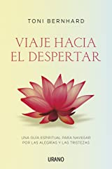 Viaje hacia el despertar: Una guía espiritual para navegar por las alegrías y las tristezas (Crecimiento personal) (Spanish Edition) Kindle Edition