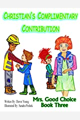 Christian's Complimentary Contribution (Mrs. Good Choice Book 3) Kindle Edition