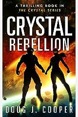 Crystal Rebellion (Crystal Series Book 3) Kindle Edition