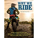 Why We Ride: A Psychologist Explains the Motorcyclist's Mind and the Love Affair Between Rider, Bike, and Road (CompanionHous