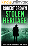 Stolen Heritage: Gripping Crime Thriller (Private Detective Heinrich Muller Crime Thriller Book 3)