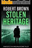 Stolen Heritage: Gripping Crime Thriller (Private Detective Heinrich Muller Crime Thriller Book 3)