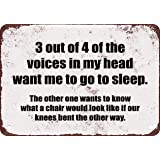 """7"""" x 10"""" METAL SIGN - 3 Out of 4 of the Voices in My Head Want Me To Go To Sleep. - Vintage Look"""