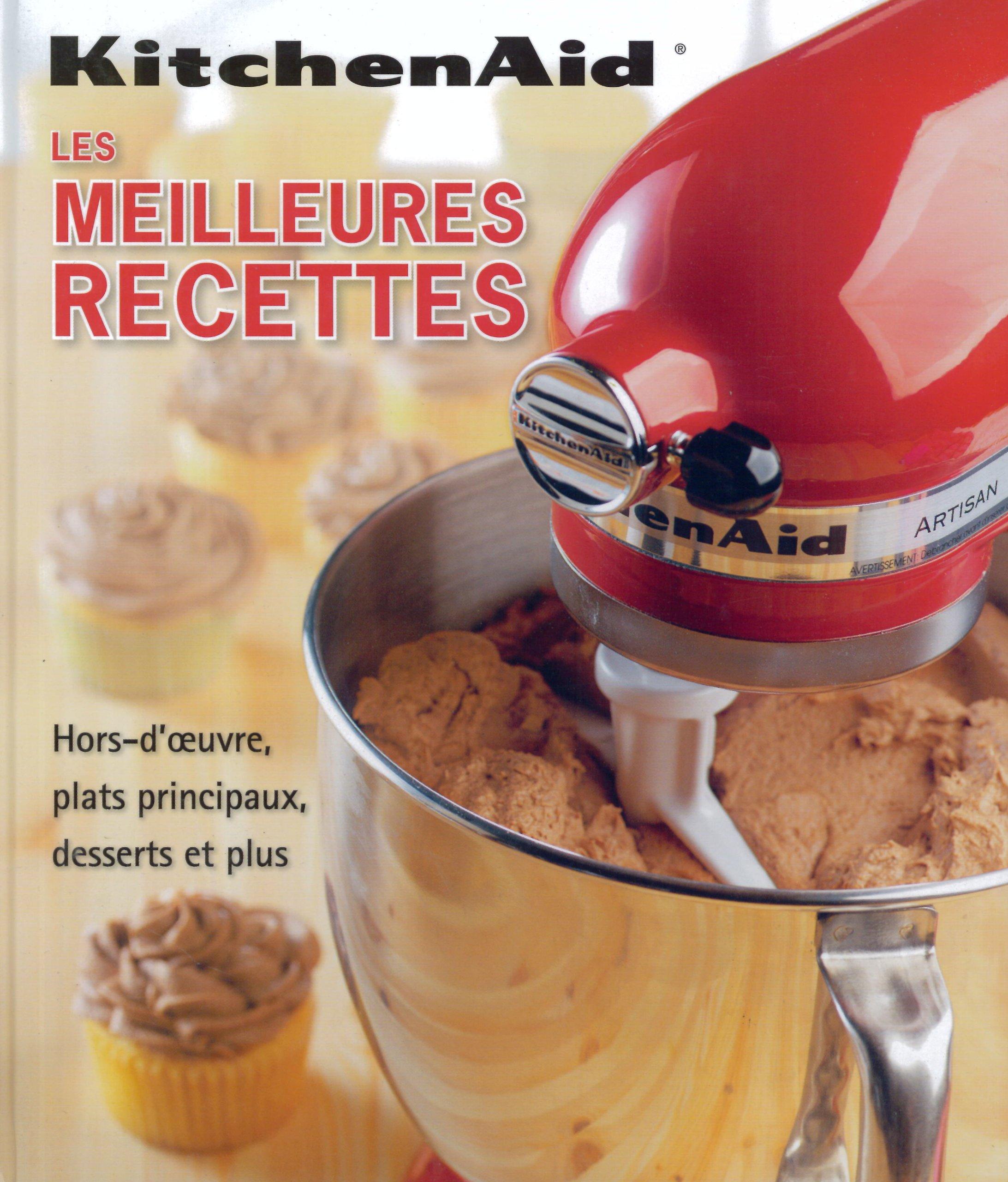 Amazon Fr Les Meilleures Recettes Kitchenaid Livres