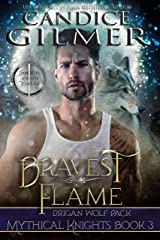 Bravest Flame: A Mythical Knights Shifter Story (The Mythical Knights Book 3) Kindle Edition