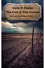 The Cost of this Ground (The Poudre Canyon Saga Book 8) Kindle Edition