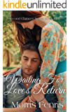 Waiting for Love's Return: Christmas Holiday Romance 2019 (Second Chances Series Book 5)