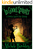 In Good Spirits (Violetta Graves Paranormal Cozy Mysteries Book 1)