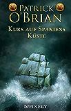 Kurs auf Spaniens Küste: Historischer Roman (Die Jack-Aubrey-Serie 1) (German Edition)