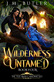 Wilderness Untamed (Tue-Rah Chronicles Book 4)