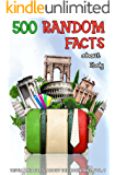 500 Random Facts: about Italy (Trivia and Facts about the Countries Book 7)