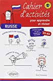 Russe Cahier d'Activites pour Apprendre et Reviser. Basées Sur les 5 Compétences du CECRL Converser Lire Écrire Écouter s'Éxprimer Niveau A1-A2