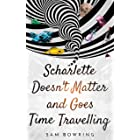 Scharlette Doesn't Matter and Goes Time Travelling (Scharlette Day Book 1)