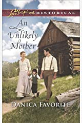 An Unlikely Mother (Love Inspired Historical) Kindle Edition