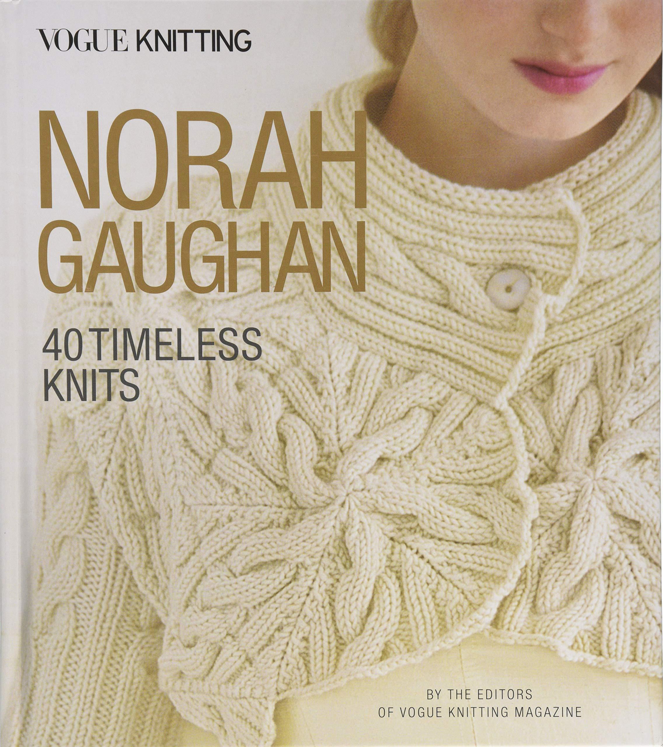 VOGUE R KNITTING NORAH GAUGHA: 40 Timeless Knits Vogue ...