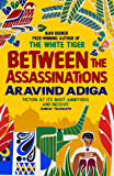 Between the Assassinations: From the winner of the Man Booker Prize