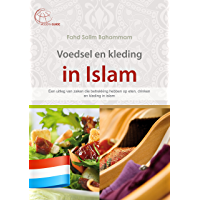 Voedsel en kleding in islam: Een uitleg van zaken die betrekking hebben op eten, drinken en kleding in islam