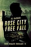 Rose City Free Fall: Dent Miller Thriller #1 (Dent Miller Thrillers)