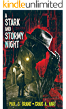 A Stark and Stormy Night