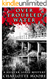 Over Troubled Water: A Hunter Jones Mystery