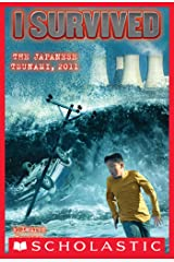 I Survived the Japanese Tsunami, 2011 (I Survived #8) Kindle Edition