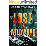 Lost in Wildwood: A Novel (Journeys Down a Long Dark Road Book 1)