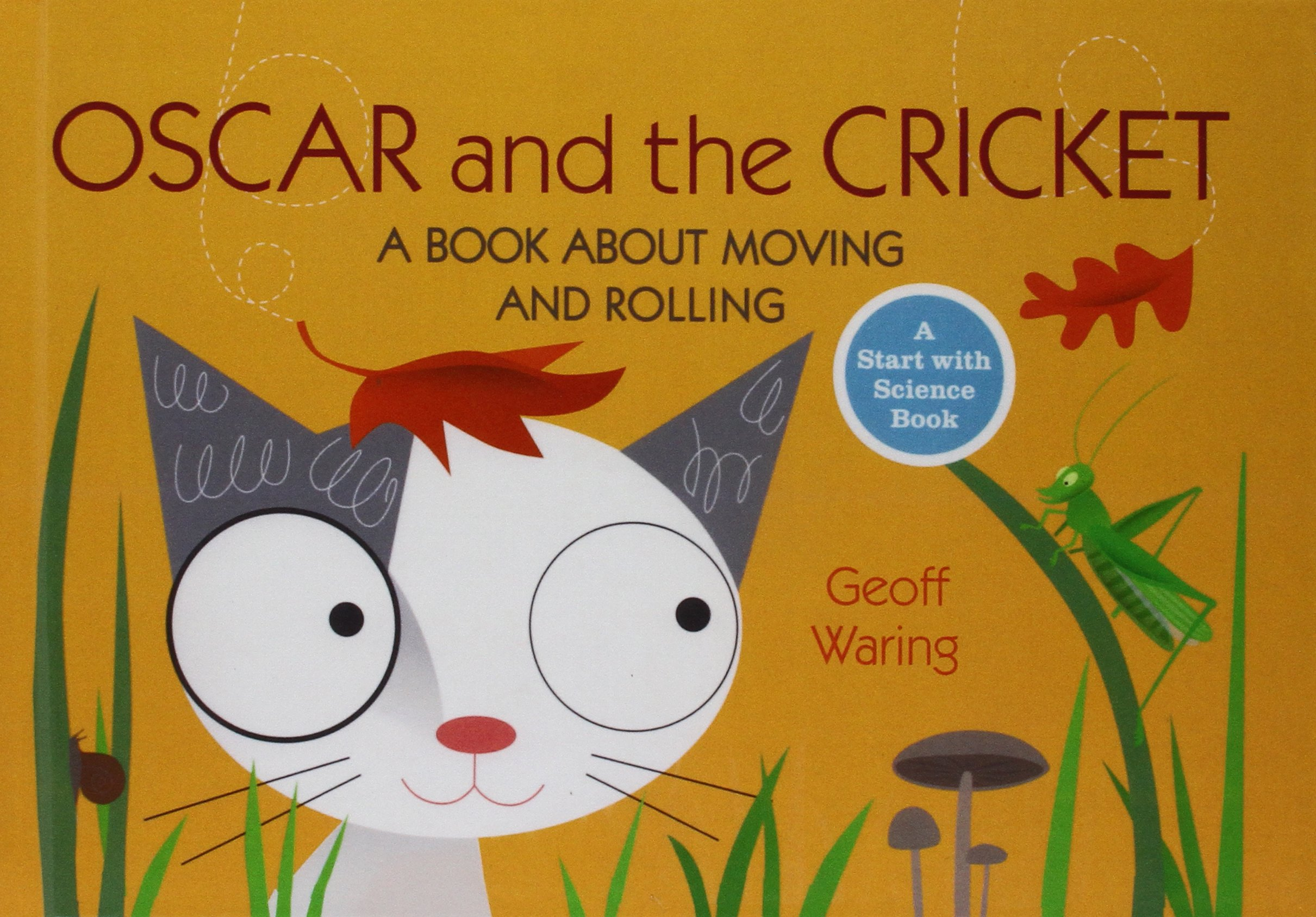 Oscar and the Cricket: A Book about Moving and Rolling (Start with Science Books (Paperback)) PDF