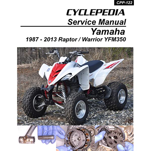 1987 2012 Yamaha Yfm350 Raptor Warrior Repair Manual Ebook Cyclepedia Press Llc Kindle Store Amazon Com