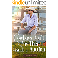 Cowboys Don't Buy Their Bride at Auction (Sweet Water Ranch Western Cowboy Romance Book 8)
