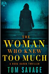 The Woman Who Knew Too Much: A Nora Baron Thriller Kindle Edition