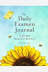 The Daily Examen Journal: A 30-Day Spiritual Retreat Kindle Edition