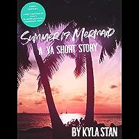 Summer 17 Mermaid: A YA Short Story