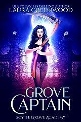 Grove Captain: A Scythe Grove Academy Prequel Kindle Edition