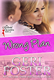 Wrong Plan (Accidental Encounters Book 3)