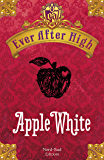 Ever After High - Apple White: Il libro dei destini