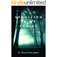 Abduction In My Family: A Novel of Alien Encounters