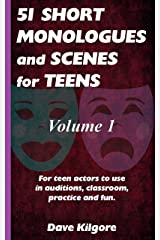 51 Short Monologues and Scenes for Teens Volume 1 Kindle Edition