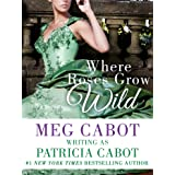 Where Roses Grow Wild (Rawlings Book 1)