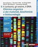 Il carbonio, gli enzimi, il DNA. Chimica organica e dei materiali, biochimica e biotecnologie. Per le Scuole superiori. Con Contenuto digitale (fornito elettronicamente)